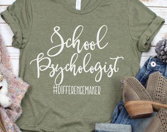 d9f33dc6 School Psychologist Shirt, School Psychologist Gift, School Psychology  Major, School Psych Psychologist Tshirt, Difference Maker Shirt