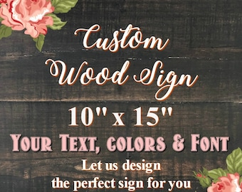 Custom Wood Sign, Wood Signs, Wooden Signs, Name Sign, Wedding Signs, Nursery Decor, Baby Shower Gift, Housewarming gift, floral