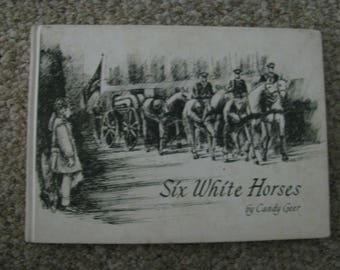 Six White Horses by Candy Geer