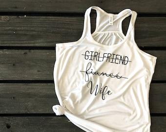 Girlfriend Fiance Wife, Just Married Shirts, Fiance Shirt, Honeymoon Shirts, Gift for Wife, Bride shirt, Wifey, Wedding Gift, Gift for Bride