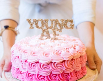 YoungAF Cake Topper For Adult Birthday Smash Photos Or Party Decor 30th 40th Etc Item