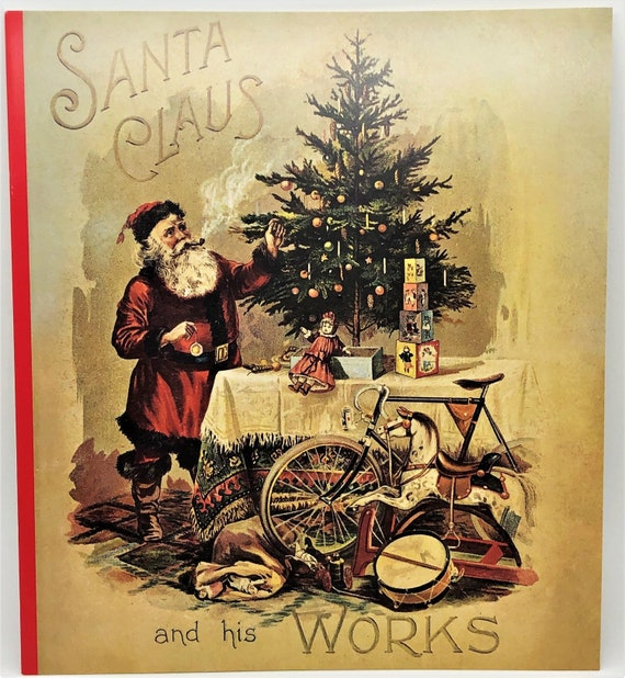 Vintage Christmas Illustrations.Vintage Christmas Book Santa Claus And His Works Beatiful Victorian Era Illustrations Perfect Holiday Decor Mint Condition Rare Shackman