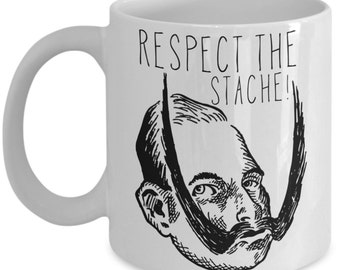 Funny Mustache Coffee Mug Gifts - Respect The Stache