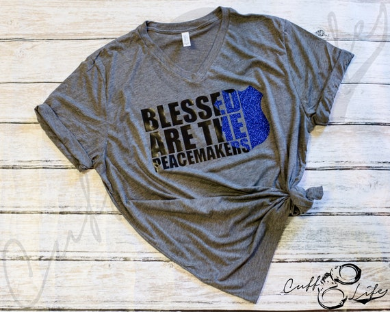 Blessed Are The Peacemakers T-Shirt Police Thin Blue Line Cops Tee Shirt