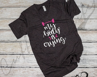 My Body Is Crying Boyfriend Fit Tee / Post Work Out Shirt / Work-Out / Weight Lifting / Gym Shirt / Gym Tee / Body Building / Competition