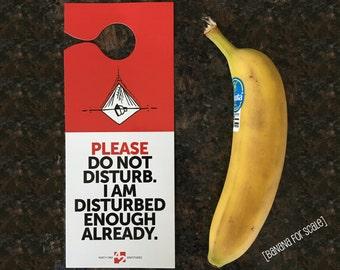 SALE! Do not disturb I am disturbed enough already door hanger