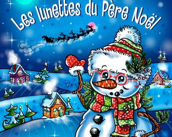 Santa Claus's Glasses - A magical personalized story for Christmas