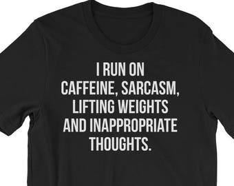 Caffeine, Sarcasm, Lifting Weights, Thoughts, Funny Gift, Bodybuilding, Weightlifting, Powerlifting, Crossfit, Fitness, Workout, Gym T-Shirt