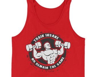 Train Insane Or Remain The Same Gym bodybuilding training funny Birthday TANK