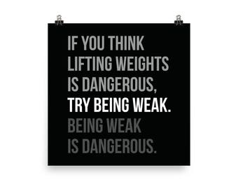 Lifting Is Dangerous vs Weak - Gym Poster, Motivational Prints, Gift, Bodybuilding, Weightlifting, Powerlifting, Crossfit, Fitness, Workout