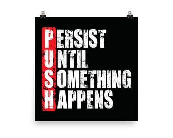 Persist Until Something Happens, Gym Poster, Motivational Prints, Gift, Bodybuilding, Weightlifting, Powerlifting, Crossfit, Fitness/Workout