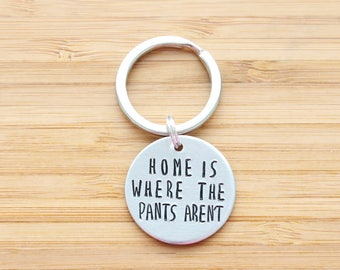 hand stamped keychain | home is where the pants aren't