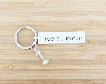 hand stamped keychain | too fit to quit