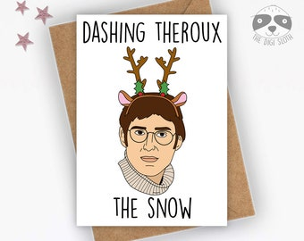 Funny Christmas Card, Dashing Theroux The Snow, Louis Theroux, Fun Nerdy Geeky, Celebrity, Joke Coworker Colleague Friend Family - XM028
