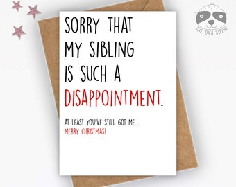 Funny Christmas Card, Sorry My Sibling Is Such A Disappointment, Merry Christmas Card For Mum Mom, Dad, Parents, Sibling Rivalry - XM037