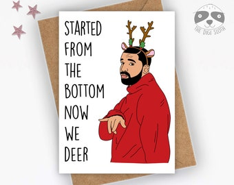 Funny Christmas Card, Started From The Bottom Now We Deer, Drake, Fun Celebrity, Joke Coworker Colleague Friend Family - XM088