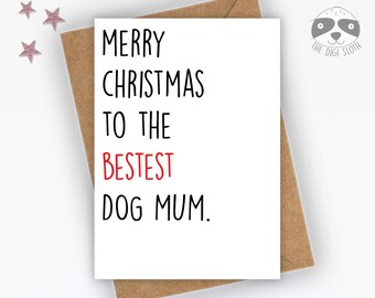Funny Christmas Card For Dog Lover, Girlfriend, Dog Mum Mom Dog Dad Card From Dog, Card From Pet, Christmas Dog Card - XM051