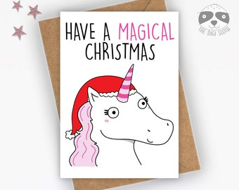 Funny Christmas Card, Christmas Unicorn Card, Have A Magical Christmas, Cute Funny Card, Card For Friend - XM056