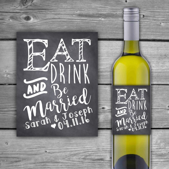 Eat Drink And Be Married Wine Labels Wedding Wine Labels: PRINTABLE Eat Drink & Be Married Wine Label Chalkboard