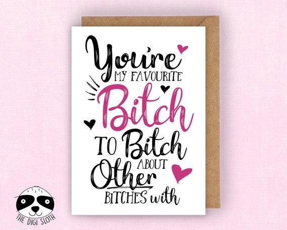 Funny Birthday Card My Favourite Bitch Fun Rude Birthday Etsy