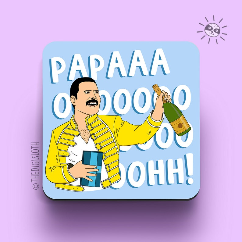 Funny Father's Day Gift, Freddie Mercury Papa Ooh Coaster, Queen Music  Lover, First Father's Day, Dad Birthday Gift, For New Dad - CS001