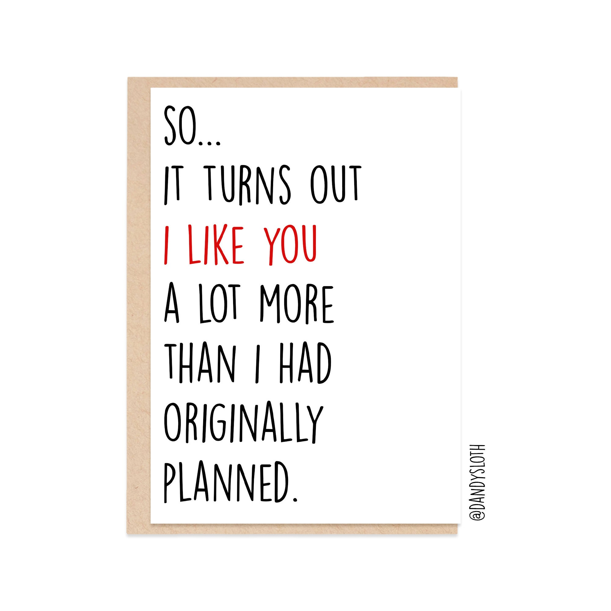 Turns out I like you a lot more than I originally planned