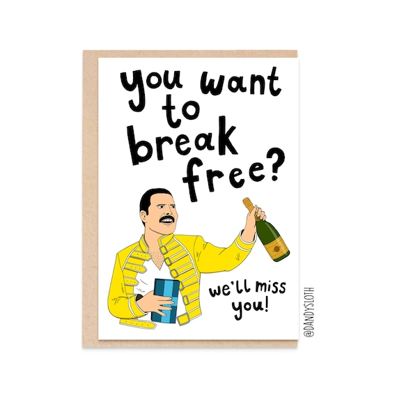 Funny New Job Card, Funny Leaving Card, Want To Break Free Card, Freddie Mercury Card, Retirement Card, Card From Work R038