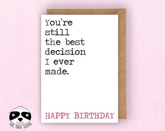 For The One I Love Birthday Card, Happy Birthday Card, You're Still The Best Decision I Ever Made. Card For Boyfriend, Girlfriend - F036