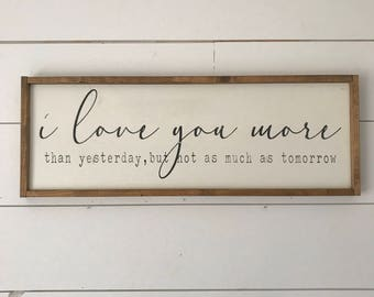 I love you more than yesterday but not as much as tomorrow, Wedding Decor, Wedding Gift, Anniversary Present, Rustic, Farmhouse Style, Sign