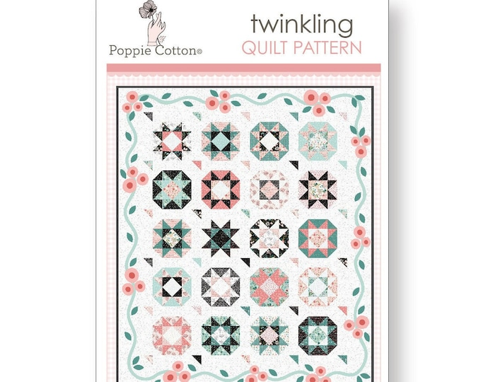 Twinkling Quilt Pattern, Poppie Cotton, Quilt Pattern, Intermediate to Advanced Skill Level