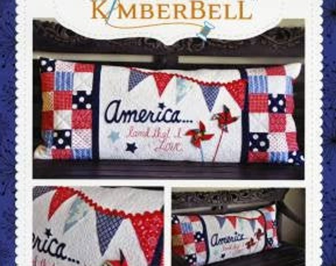 America Land That I Love Bench Pillow Quilt Pattern, Kim Christopherson, Kimbebell, Quilt Pattern