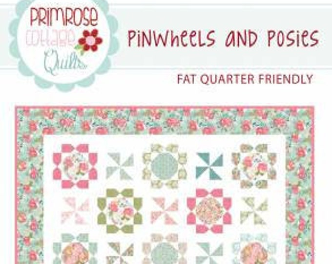 Pinwheels and Posies Quilt Pattern, Lindsey Weight, Primrose Cottage Quilts, Quilt Pattern, Fat Quarter Friendly