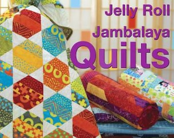 Jelly Roll Jambalaya Quilts Softcover Patterns, Jean Ann Wright, 10 Designs, 2-1/2 Inch Strip Jelly Roll Quilts, Precut Fabric, Quilt Fabric