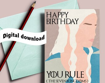 Game Of Thrones Card Happy Birthday Daenerys Targaryen You Rule The Seven Kingdoms Printable