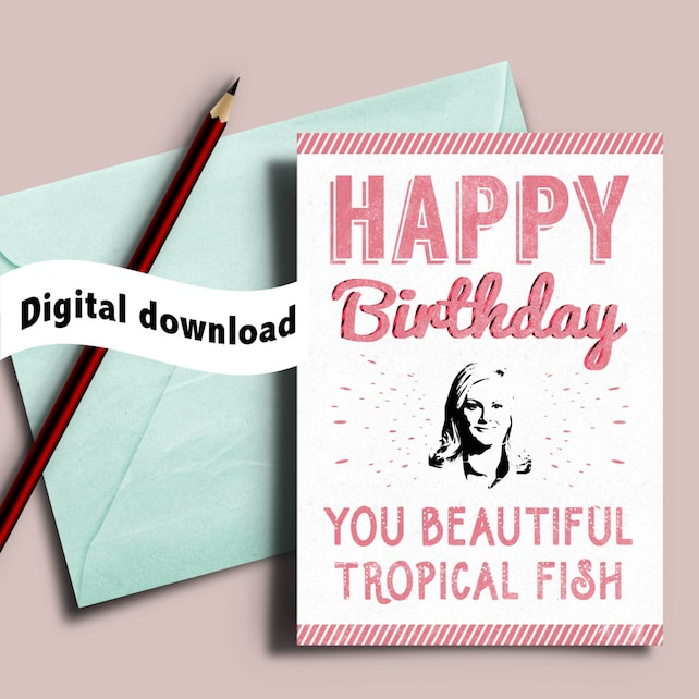 Printable Leslie Knope Birthday Card You Beautiful Tropical Fish Parks And Recreation Anne