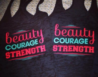 Beauty Courage Strength