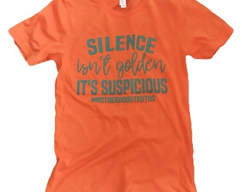 SILENCE ISNT GOLDEN womens shirt