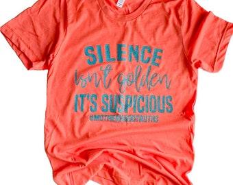 SILENCE ISNT GOLDEN shirt