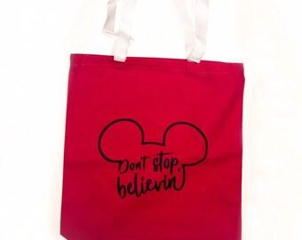 DONT STOP BELIVIN tote bag