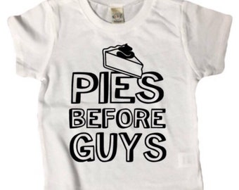 PIES BEFORE GUYS shirt