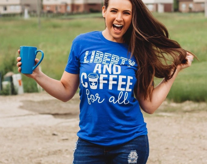 Featured listing image: LIBERTY AND COFFEE shirt