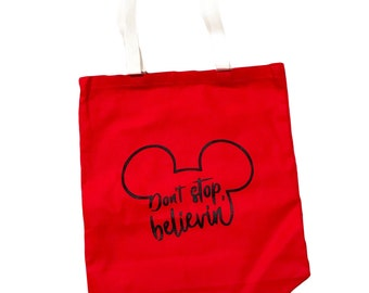 DONT STOP BELIVIN tote bag