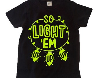 LIGHT EM UP shirt