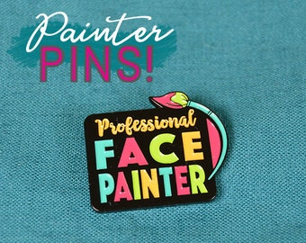Professional Face Painter Enamel Pin