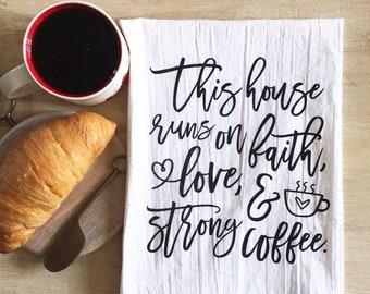 Faith, Love, and Coffee Flour Sack Kitchen Towel