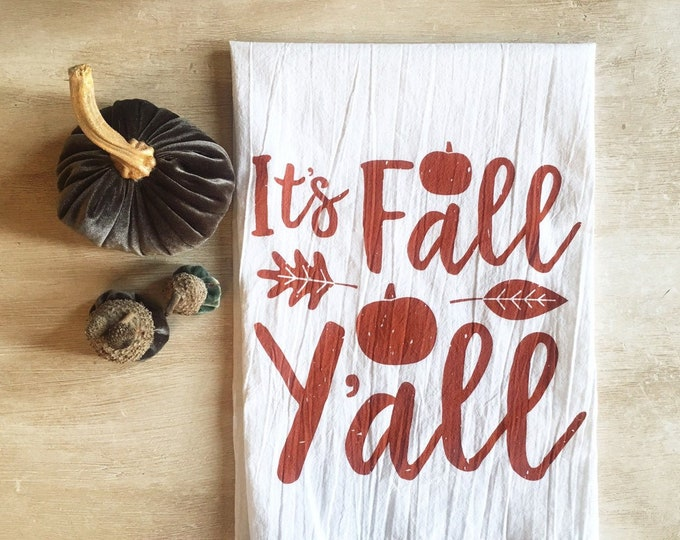 Featured listing image: It's Fall Y'all Flour Sack Tea Towel