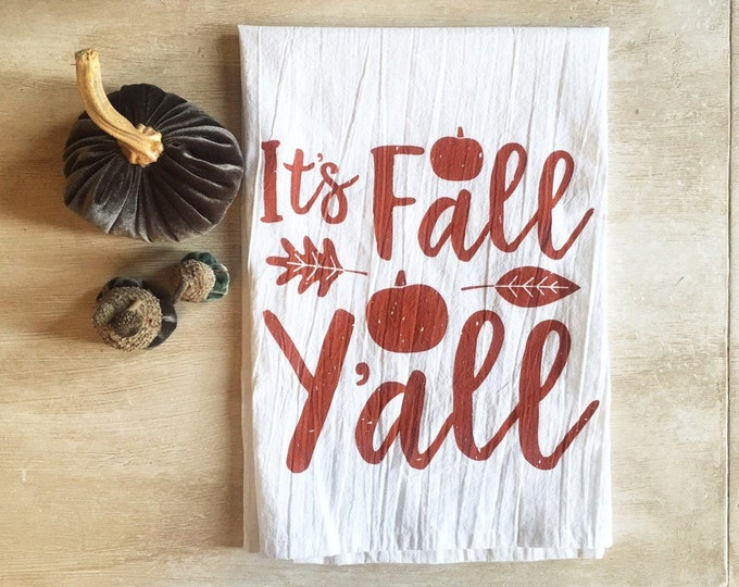 Featured listing image: It's Fall Y'all Flour Sack Kitchen Towel