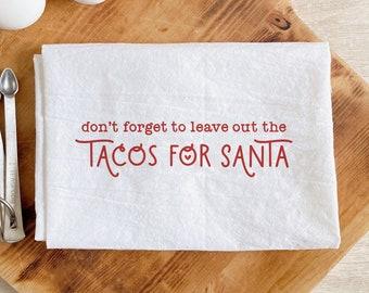 Tacos for Santa Flour Sack Tea Towel
