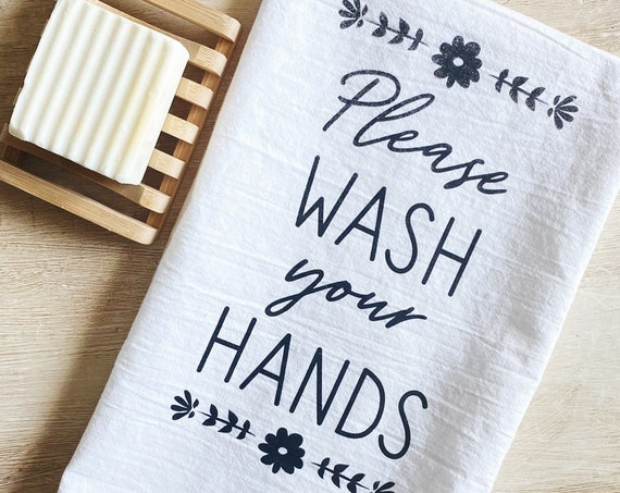 Please Wash Your Hands Screen Printed Flour Sack Towel