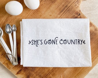 She's Gone Country Flour Sack Tea Towel